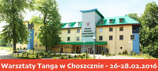 26-28.02.2016 – Warsztaty Tanga w Choszcznie