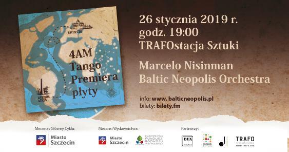 26.01.2019 – Premiera płyty Baltic Neopolis Orchestra – 4AM Tango oraz Milonga